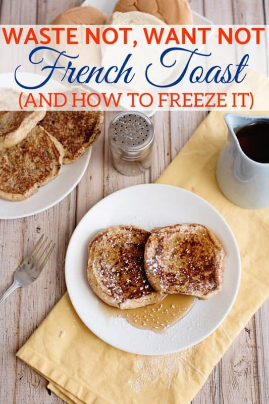 Waste Not, Want Not French Toast (And How To Freeze It)