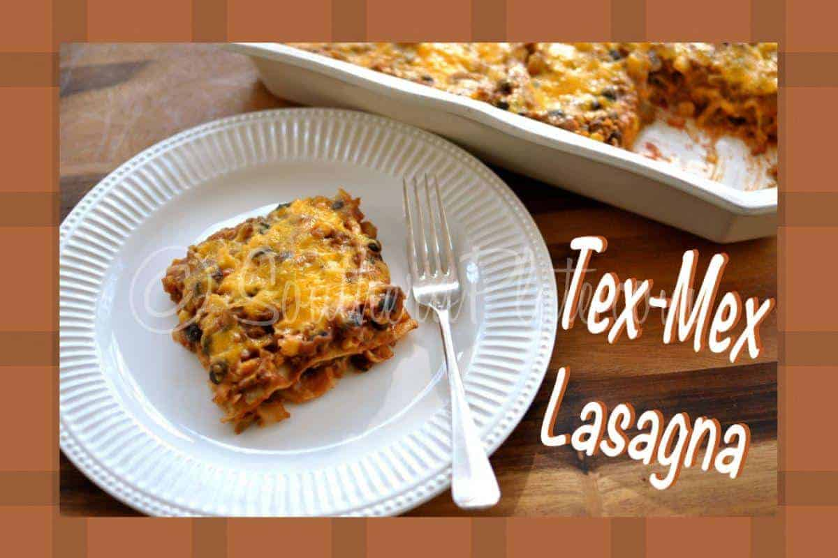 Tex-Mex Lasagna – and how I aim to ride this train ...