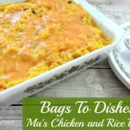 Ma's Chicken and Rice Bake ~Bags To Dishes~