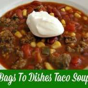 bags to dishes taco soup