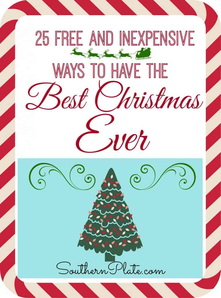 25 Free & Inexpensive Ways To Have The Best Christmas Ever. Prepare yourself because if you  do everything on this list, you just may end up having one of the best Christmases Ever!