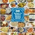 *30* Recipes for Boneless Skinless Chicken Breasts! BEST OF THE WEB