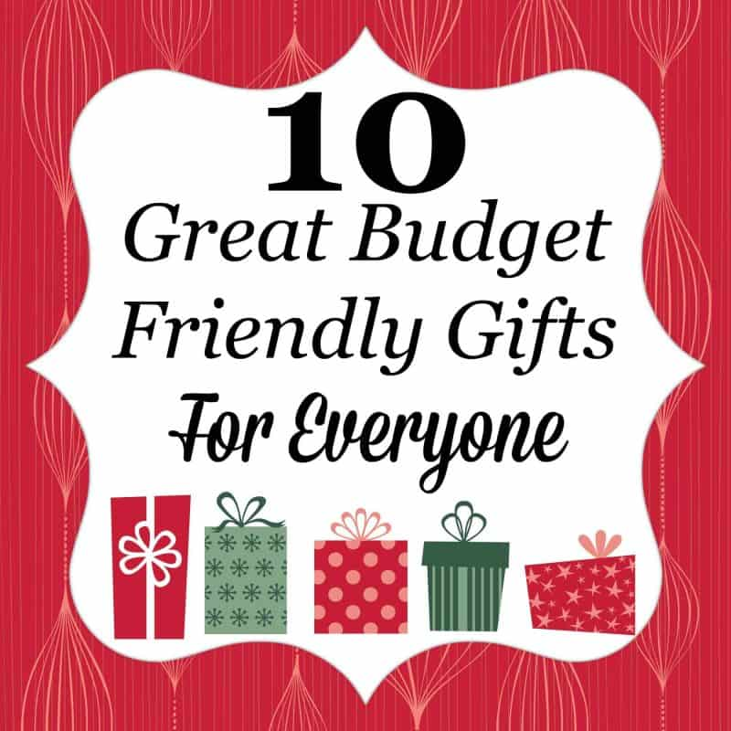 10 Great Budget Friendly Gifts for Everyone