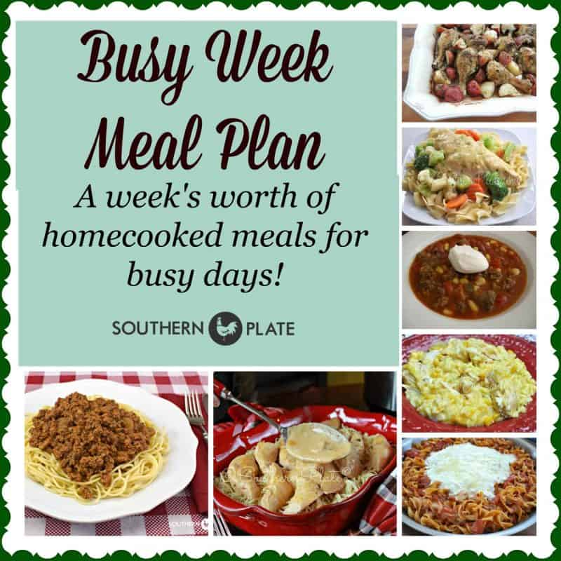 Busy week meal plan home cooked meals for busy days southern plate forumfinder Choice Image