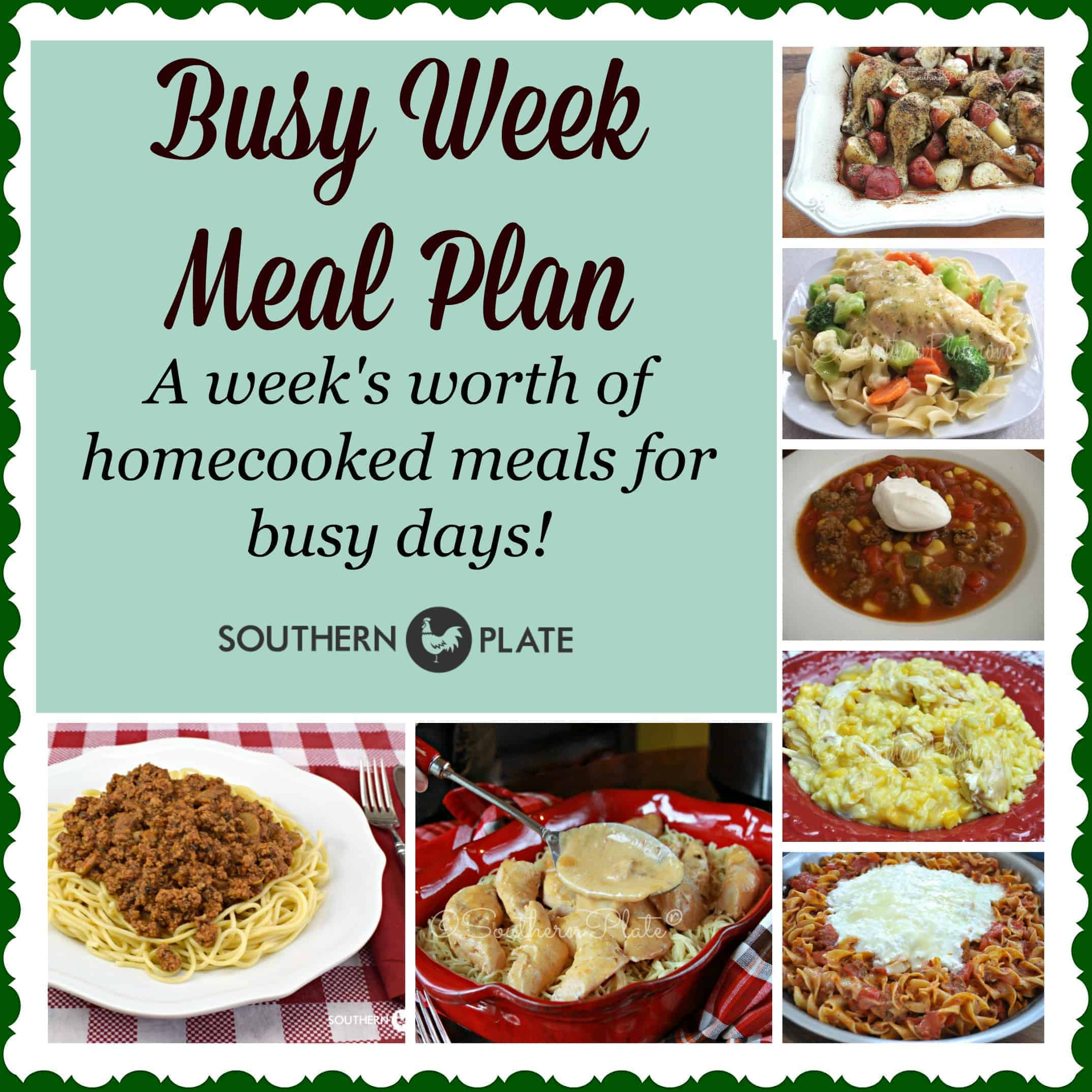 Busy Week Meal Plan – Home Cooked Meals for Busy Days! | Southern Plate