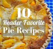 10 Reader Favorite Pie Recipes