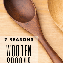 7 REASONS WOODEN SPOONS ARE THE BEST