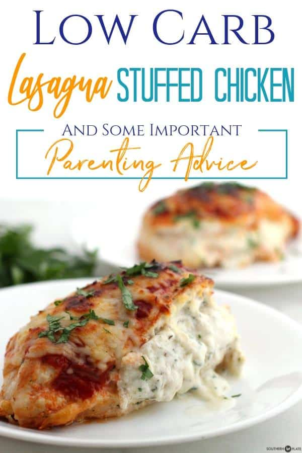 Low Carb Lasagna Stuffed Chicken- and Much Needed Parental Advice
