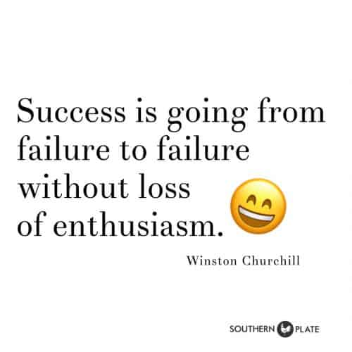Success is going from failure to failure without loss of enthusiasm. Winston Churchill